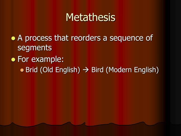 Metathesis