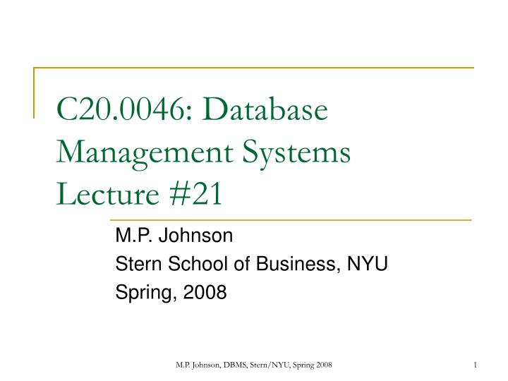 C20 0046 database management systems lecture 21