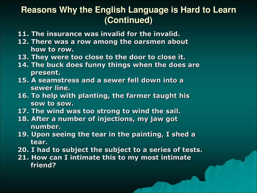 Reasons Why the English Language is Hard to Learn (Continued)