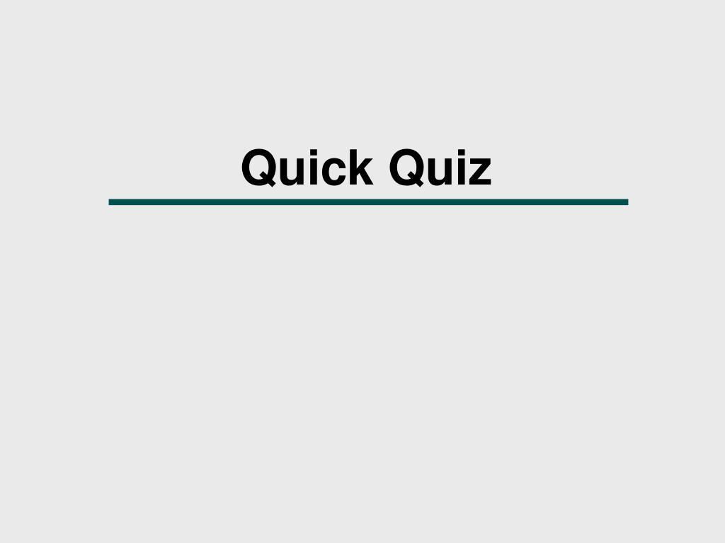 Quick Quiz
