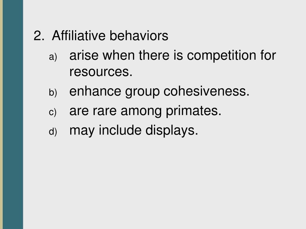 2.  Affiliative behaviors