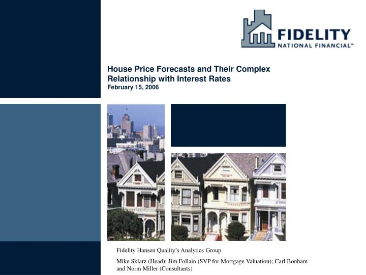 House price forecasts and their complex relationship with interest rates february 15 2006