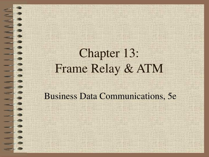 Chapter 13 frame relay atm