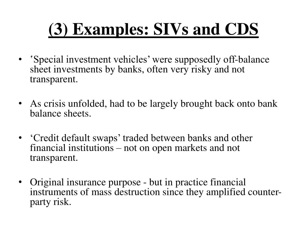(3) Examples: SIVs and CDS