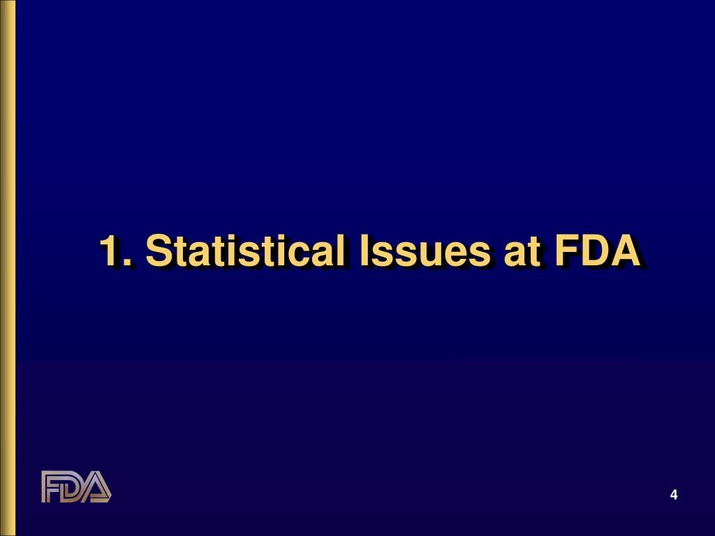 1. Statistical Issues at FDA