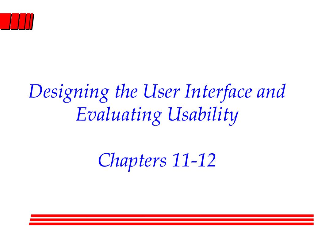 Designing the User Interface and Evaluating Usability