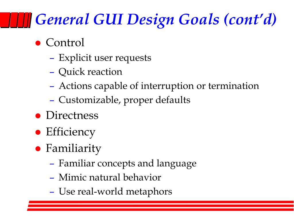 General GUI Design Goals (cont'd)
