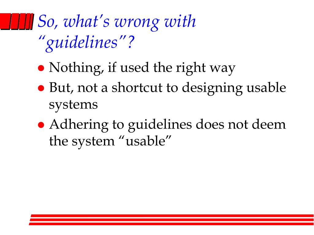 "So, what's wrong with ""guidelines""?"