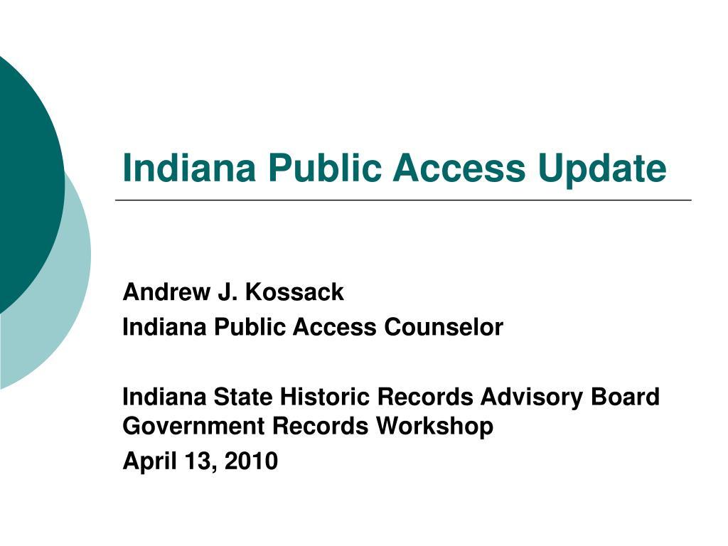 Indiana Public Access Update