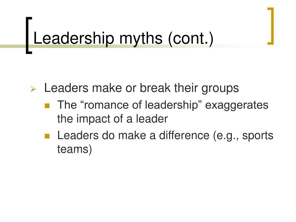 Leadership myths (cont.)