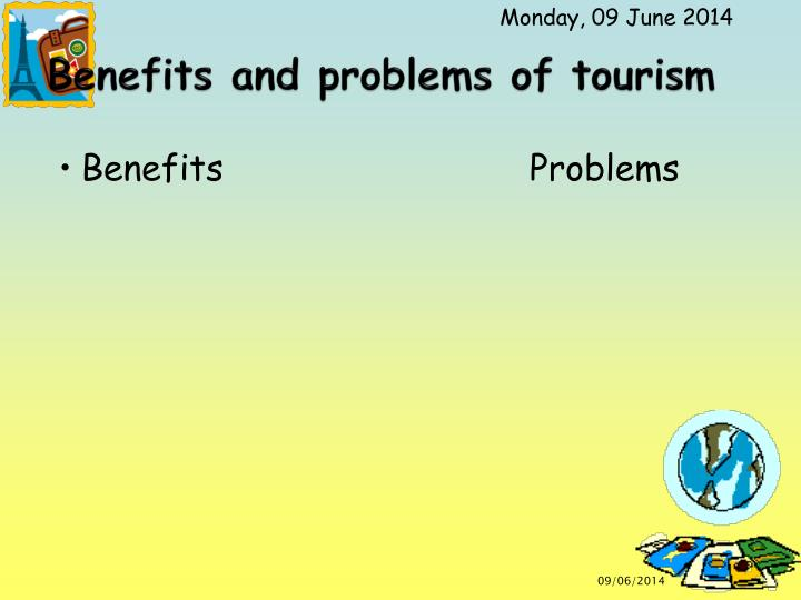 Benefits and problems of tourism