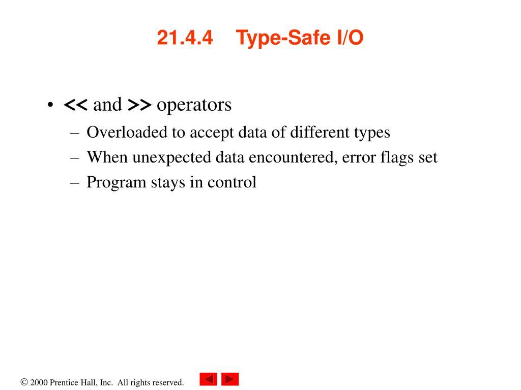 21.4.4    Type-Safe I/O