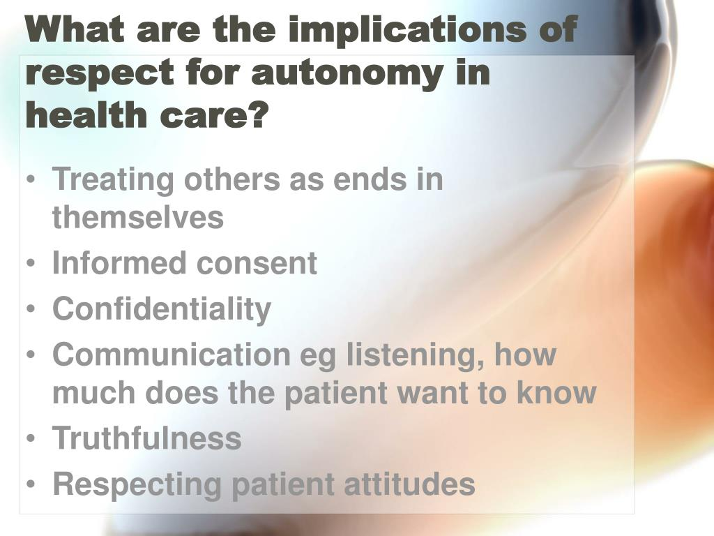 What are the implications of respect for autonomy in health care?