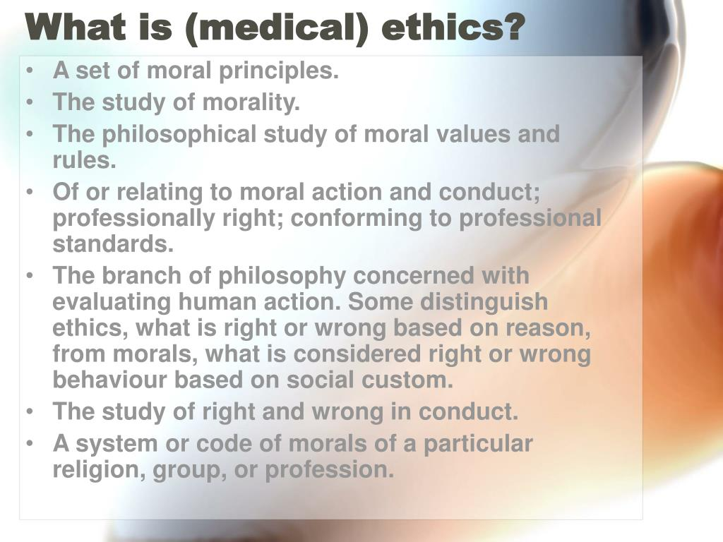 What is (medical) ethics?