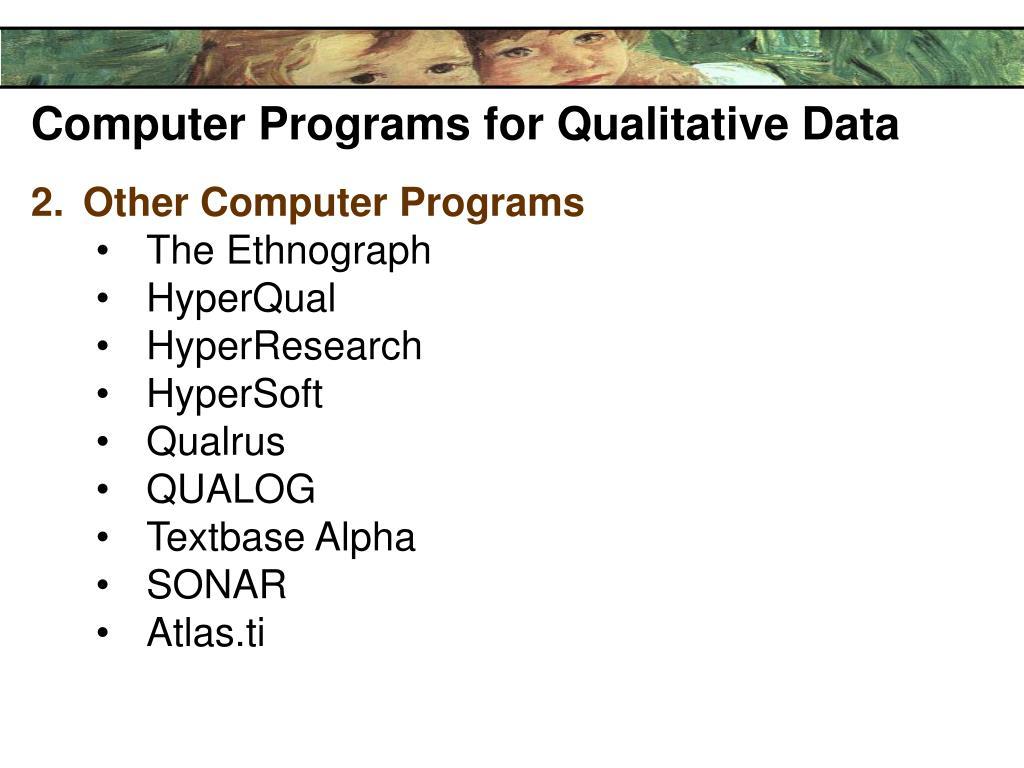 Computer Programs for Qualitative Data