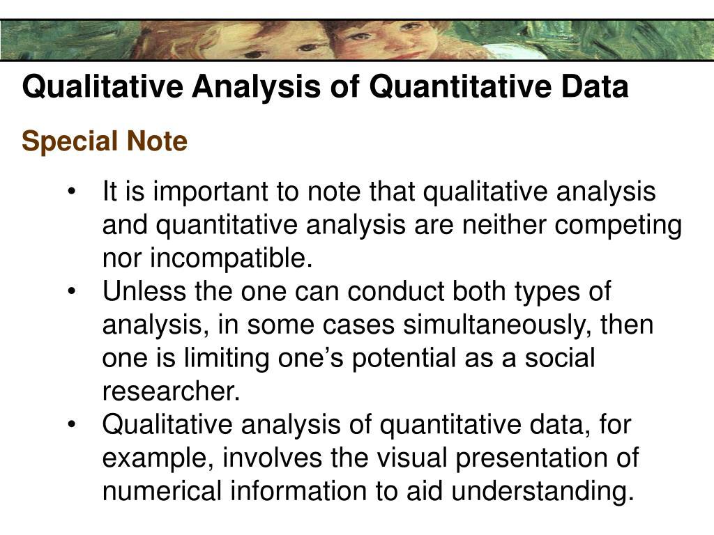 Qualitative Analysis of Quantitative Data
