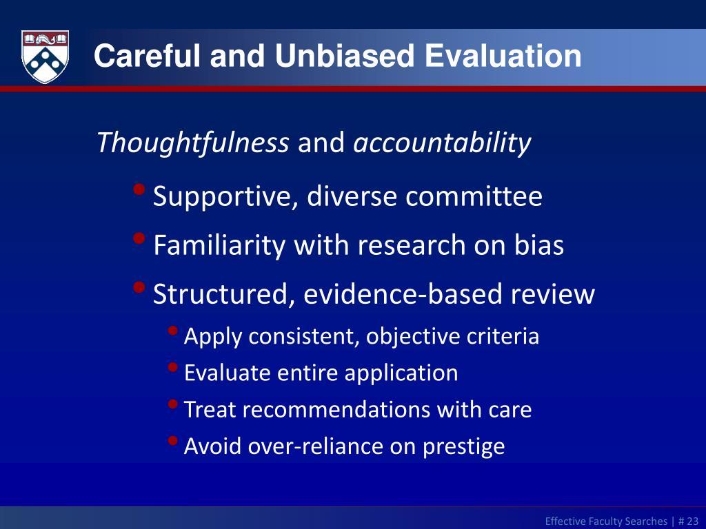 Careful and Unbiased Evaluation