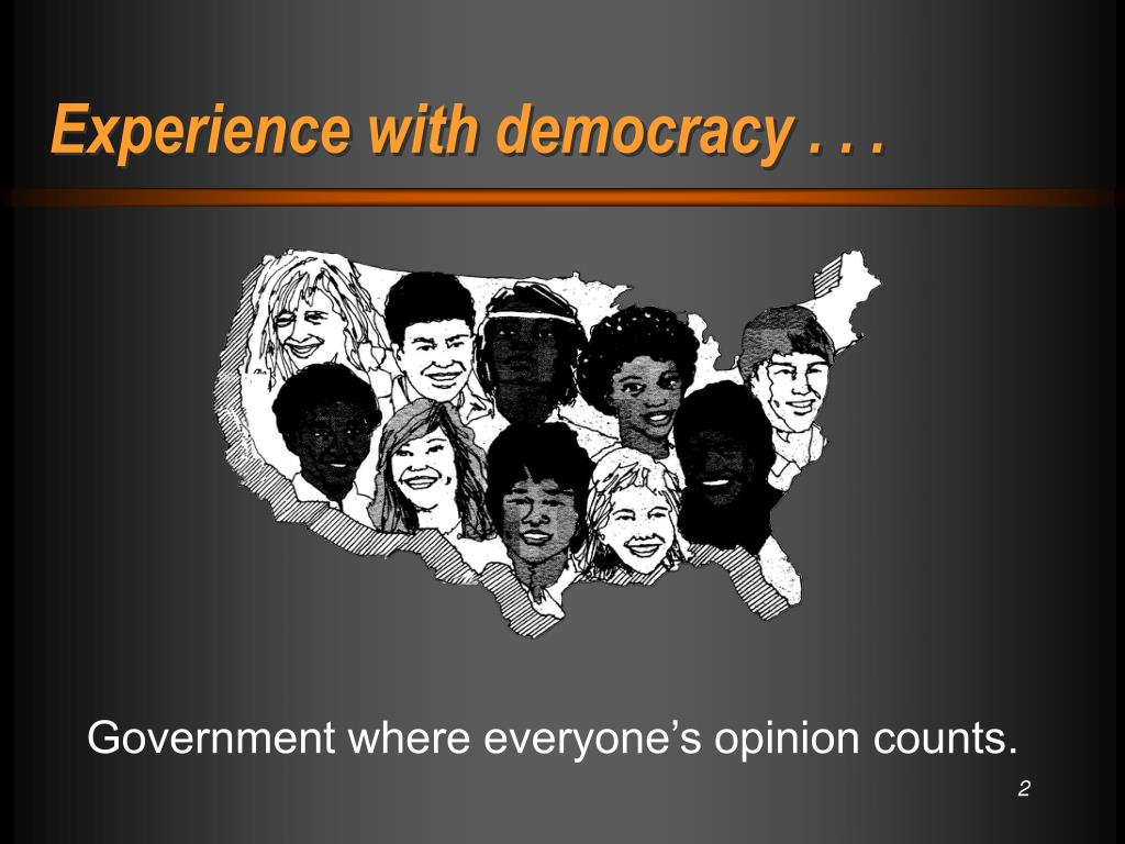Experience with democracy . . .