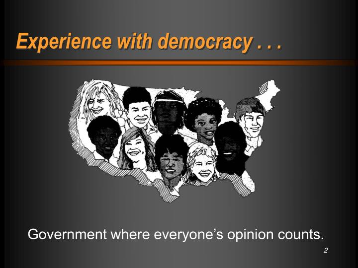 Experience with democracy