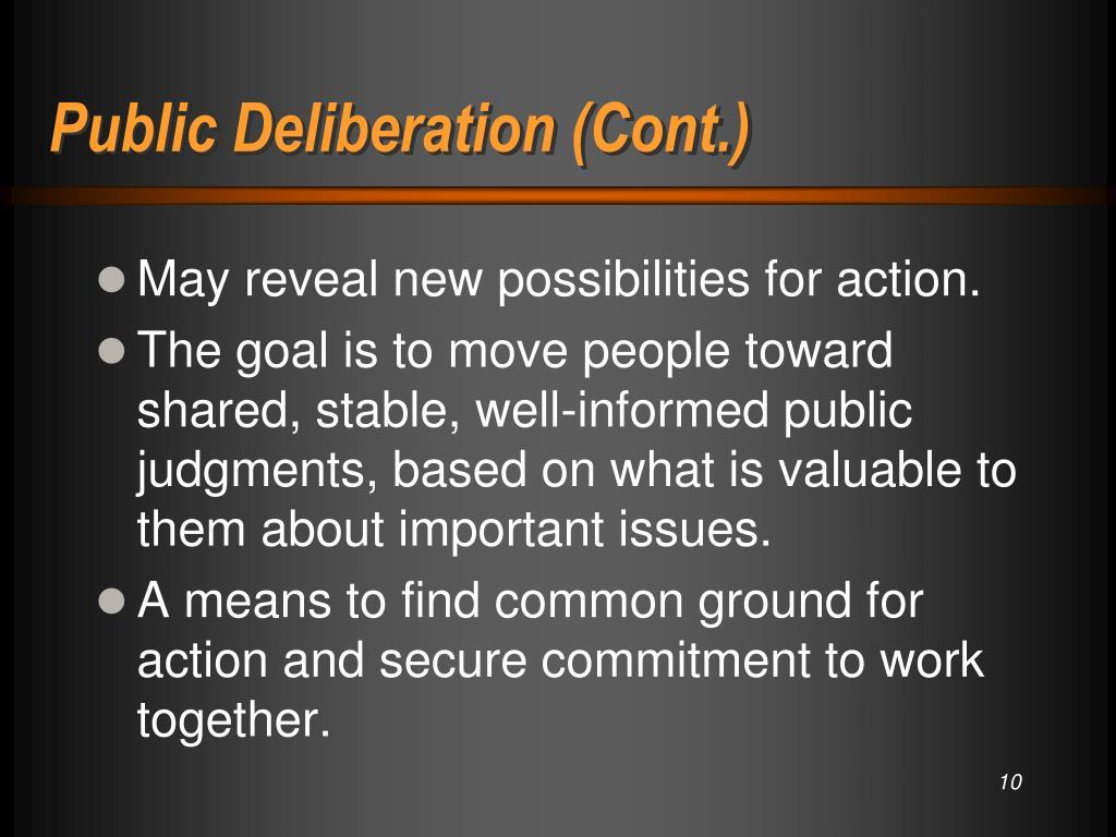 Public Deliberation (Cont.)