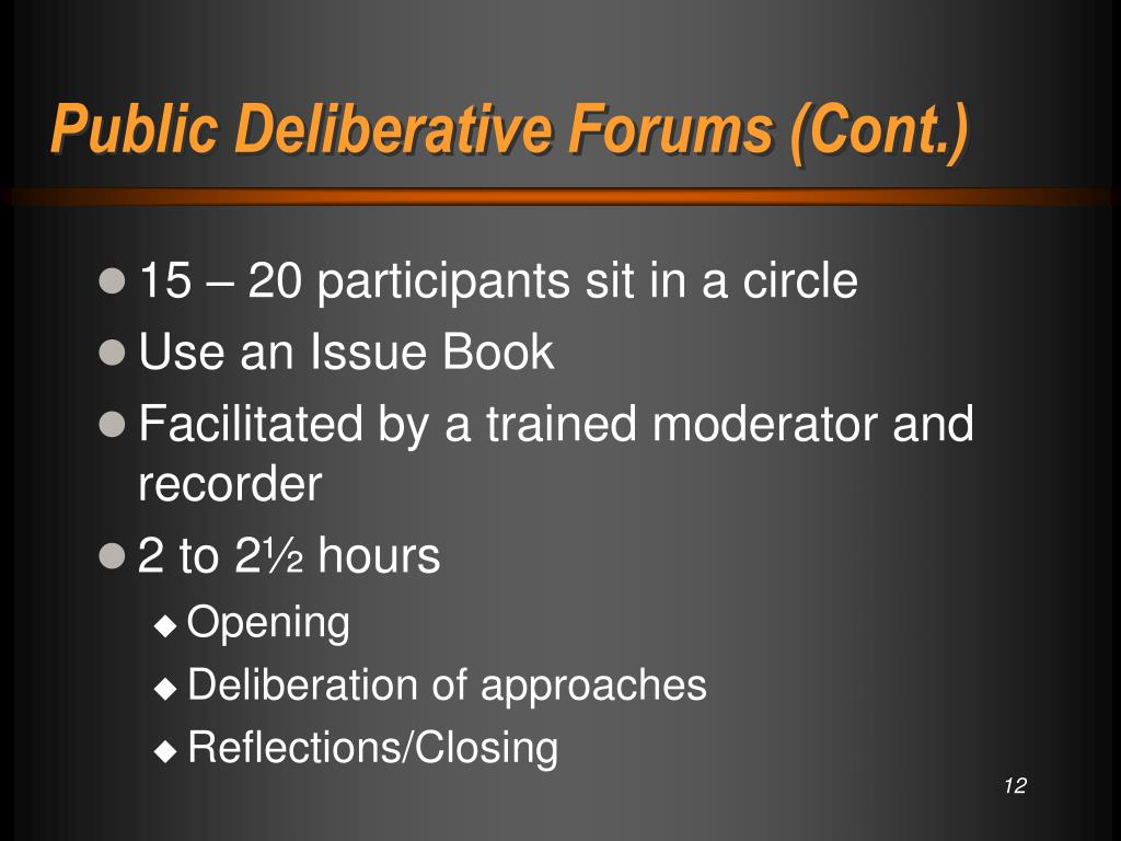 Public Deliberative Forums (Cont.)
