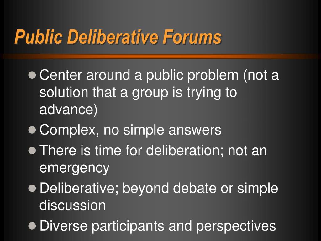 Public Deliberative Forums