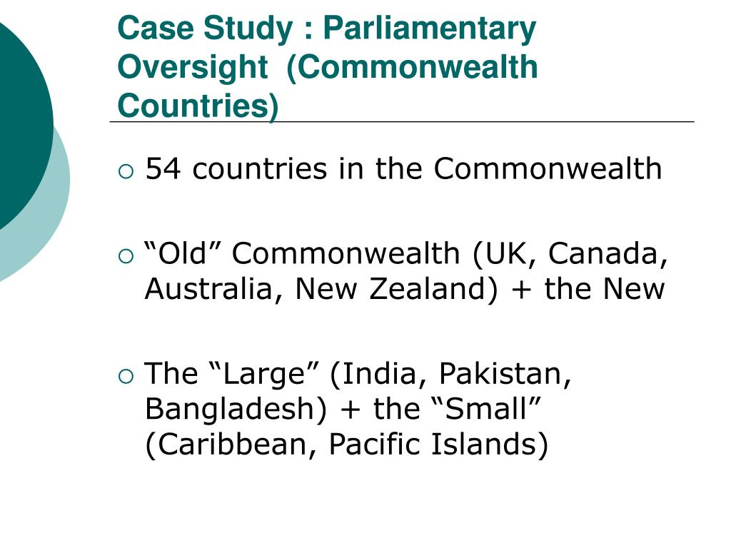 Case Study : Parliamentary Oversight  (Commonwealth Countries)