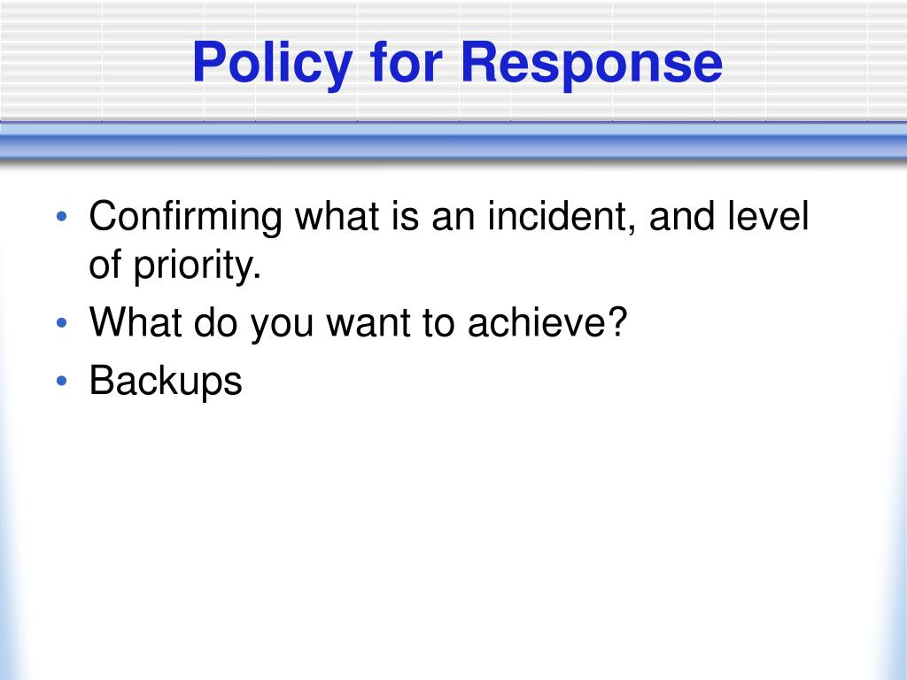Policy for Response