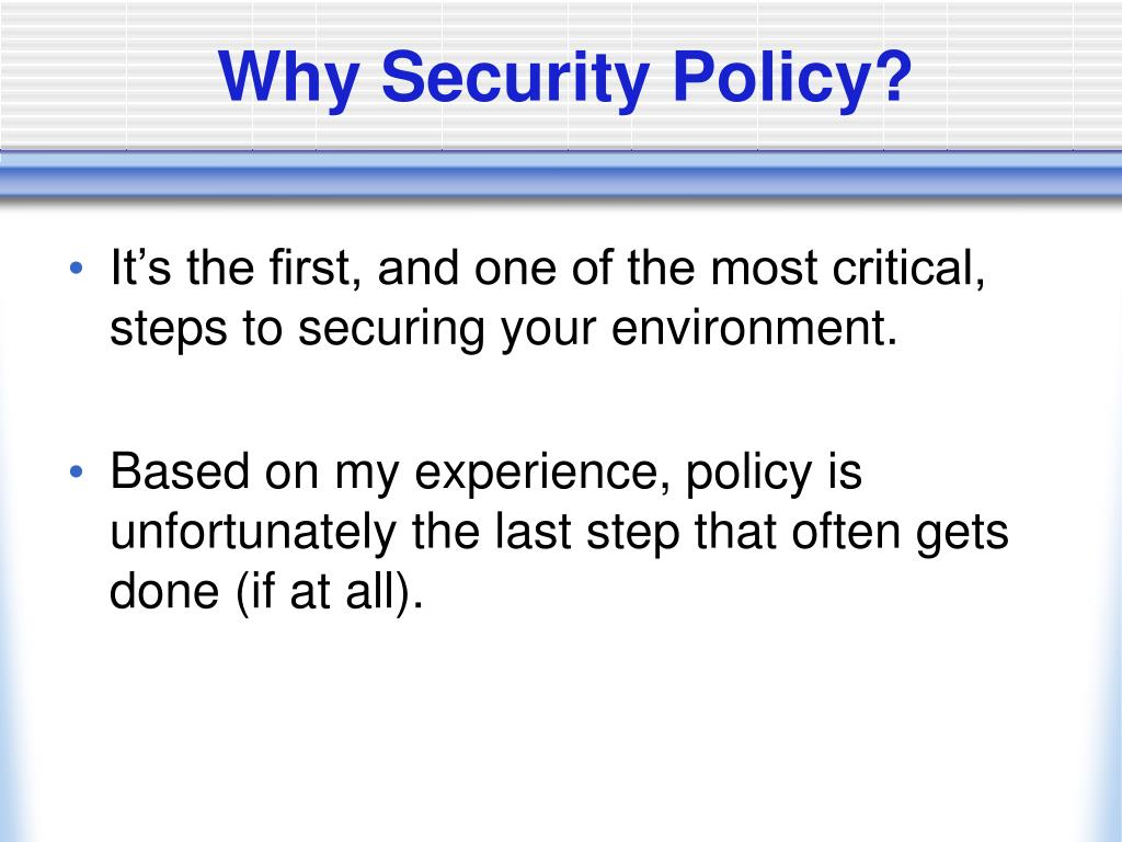 Why Security Policy?