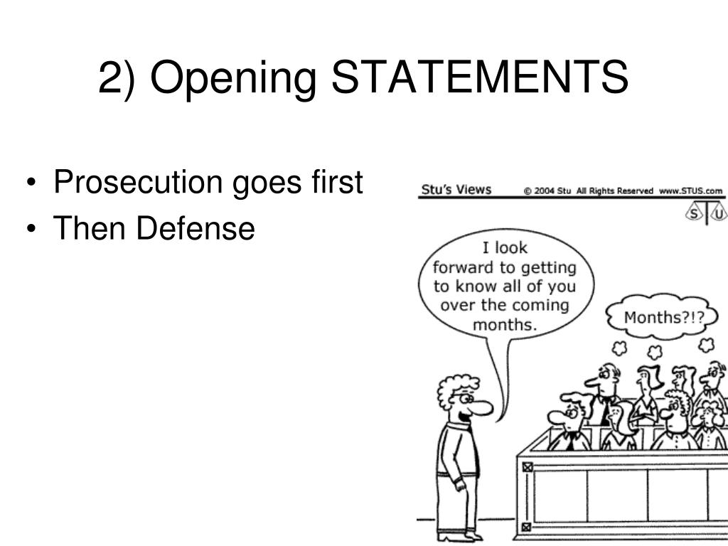 2) Opening STATEMENTS