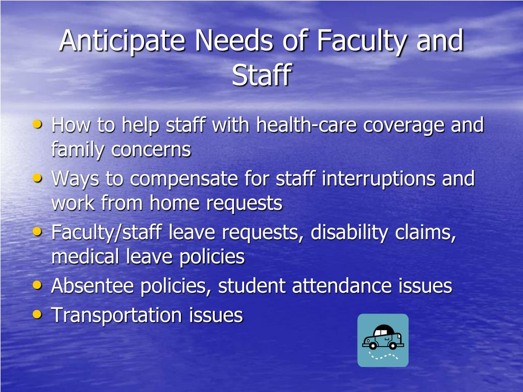Anticipate Needs of Faculty and Staff