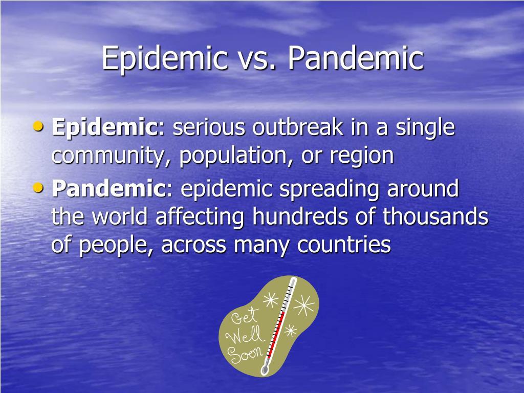 Epidemic vs. Pandemic
