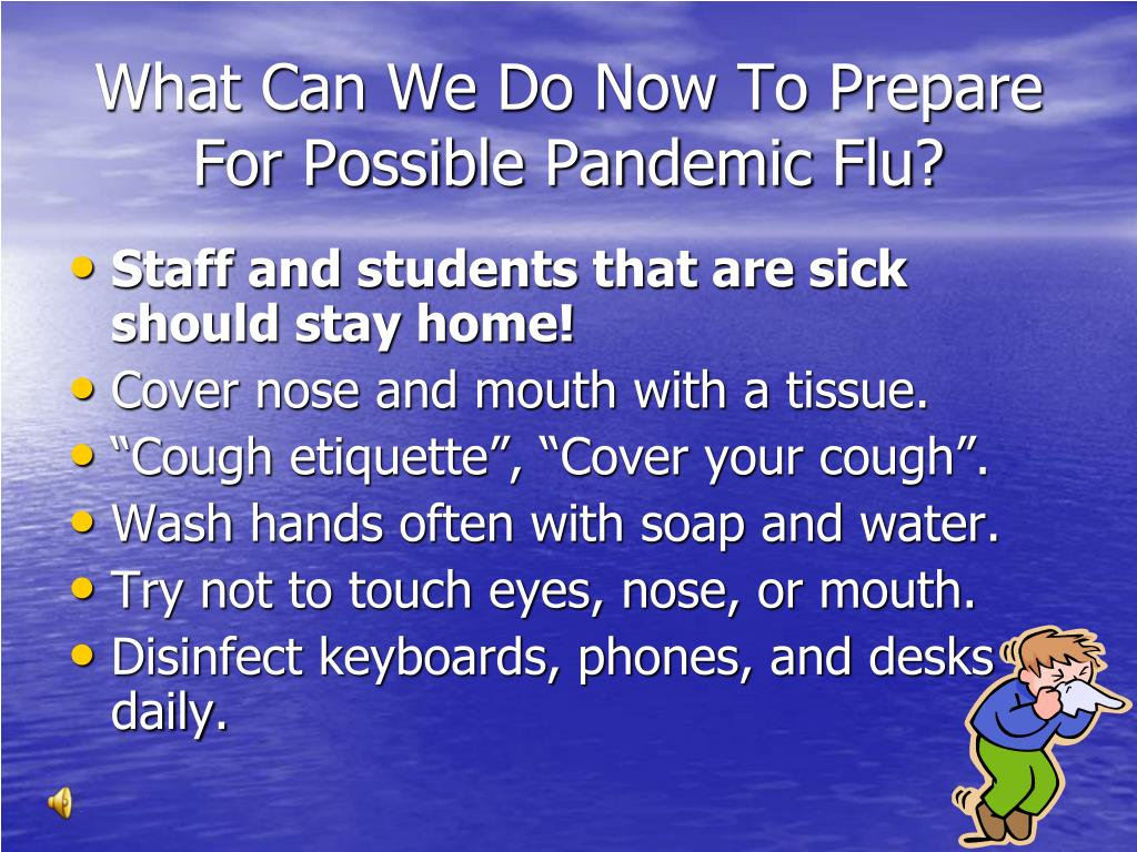 What Can We Do Now To Prepare For Possible Pandemic Flu?