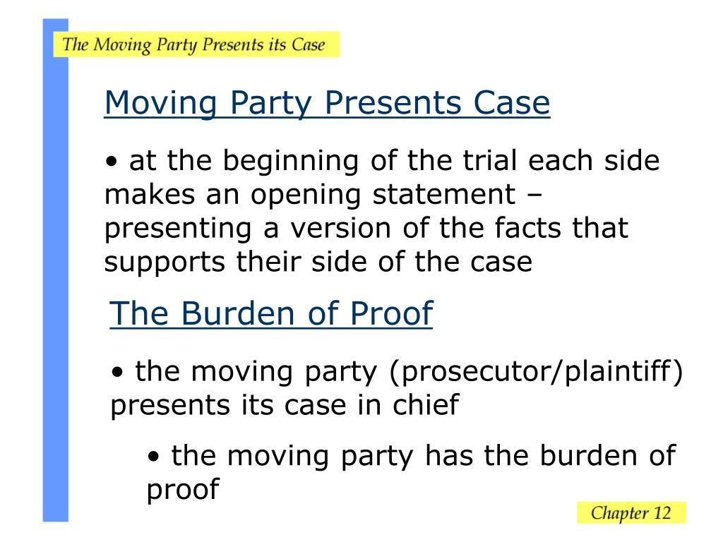 Moving Party Presents Case