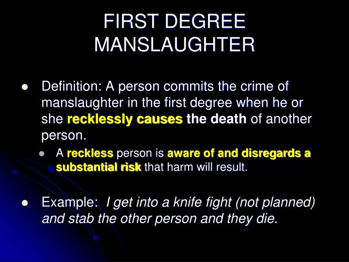 FIRST DEGREE MANSLAUGHTER