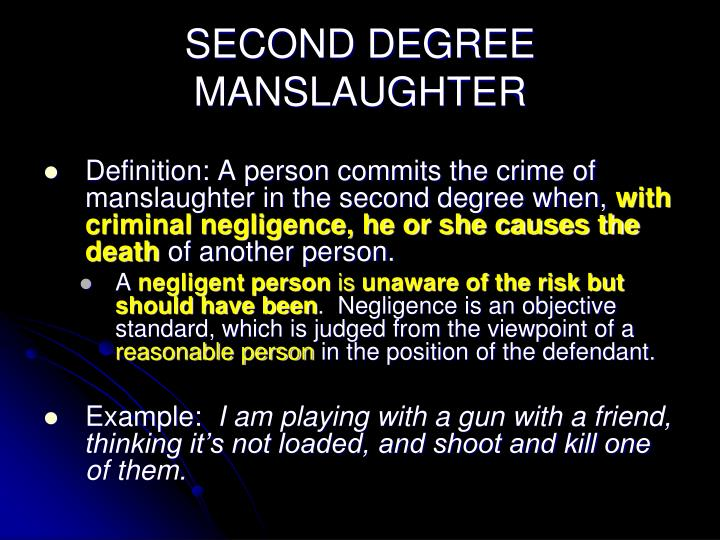 SECOND DEGREE MANSLAUGHTER