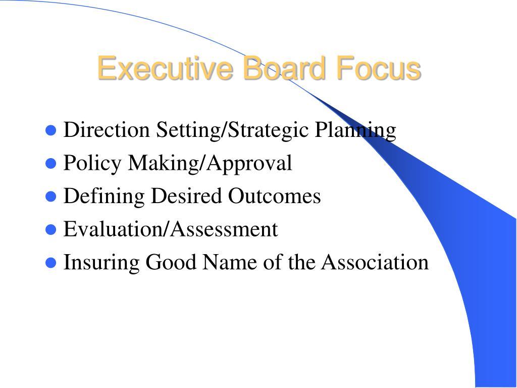 Executive Board Focus