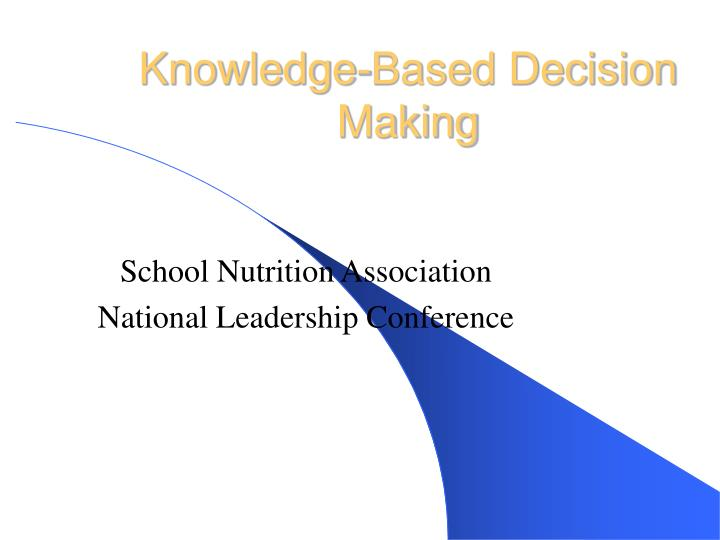 Knowledge based decision making