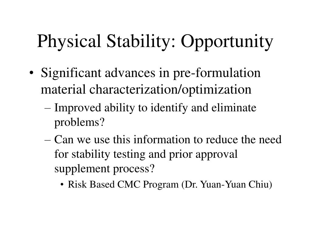 Physical Stability: Opportunity