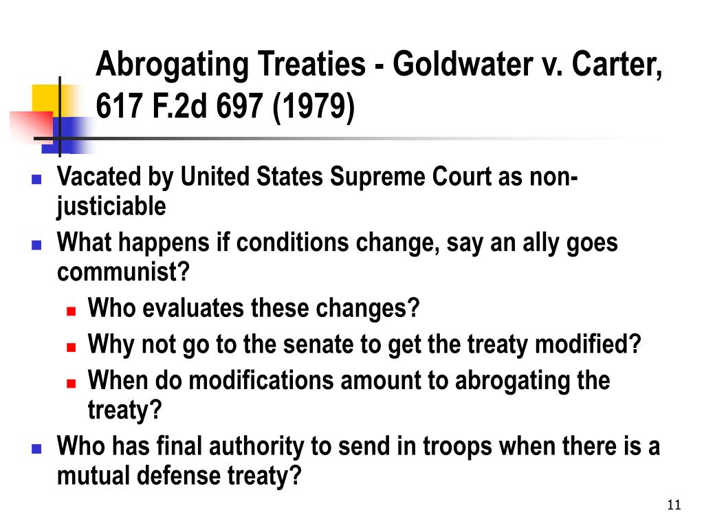 Abrogating Treaties - Goldwater v. Carter, 617 F.2d 697 (1979)