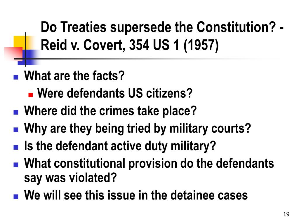 Do Treaties supersede the Constitution? - Reid v. Covert, 354 US 1 (1957)