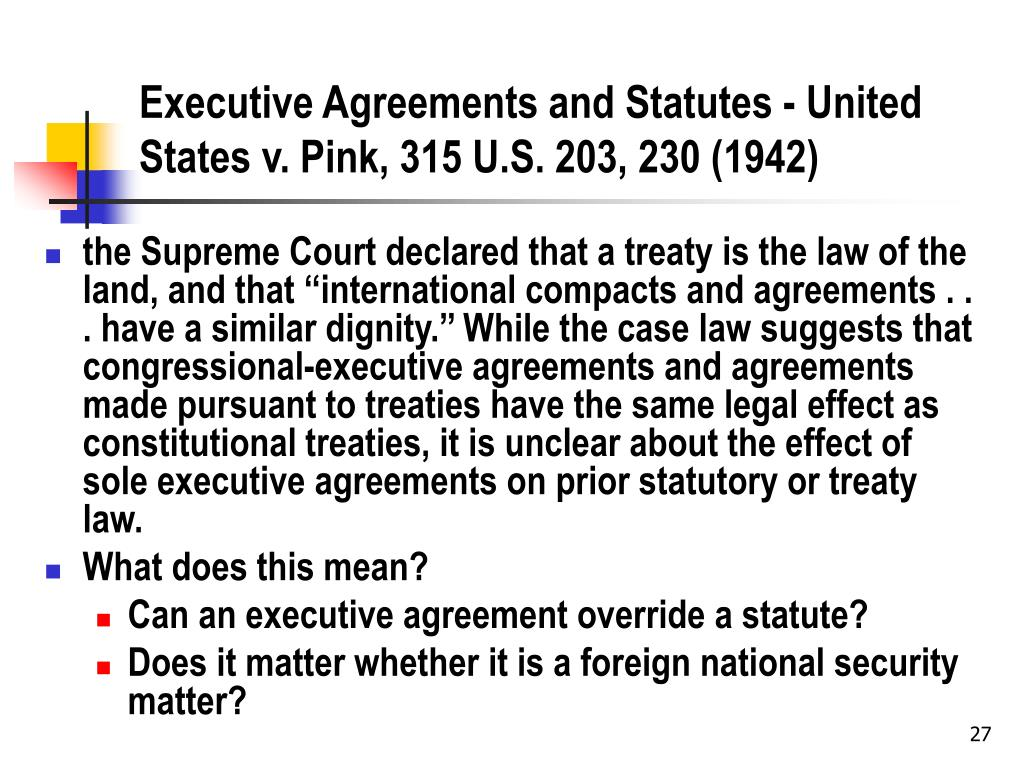 Executive Agreements and Statutes - United States v. Pink, 315 U.S. 203, 230 (1942)