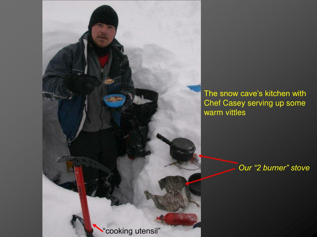 The snow cave's kitchen with Chef Casey serving up some warm vittles