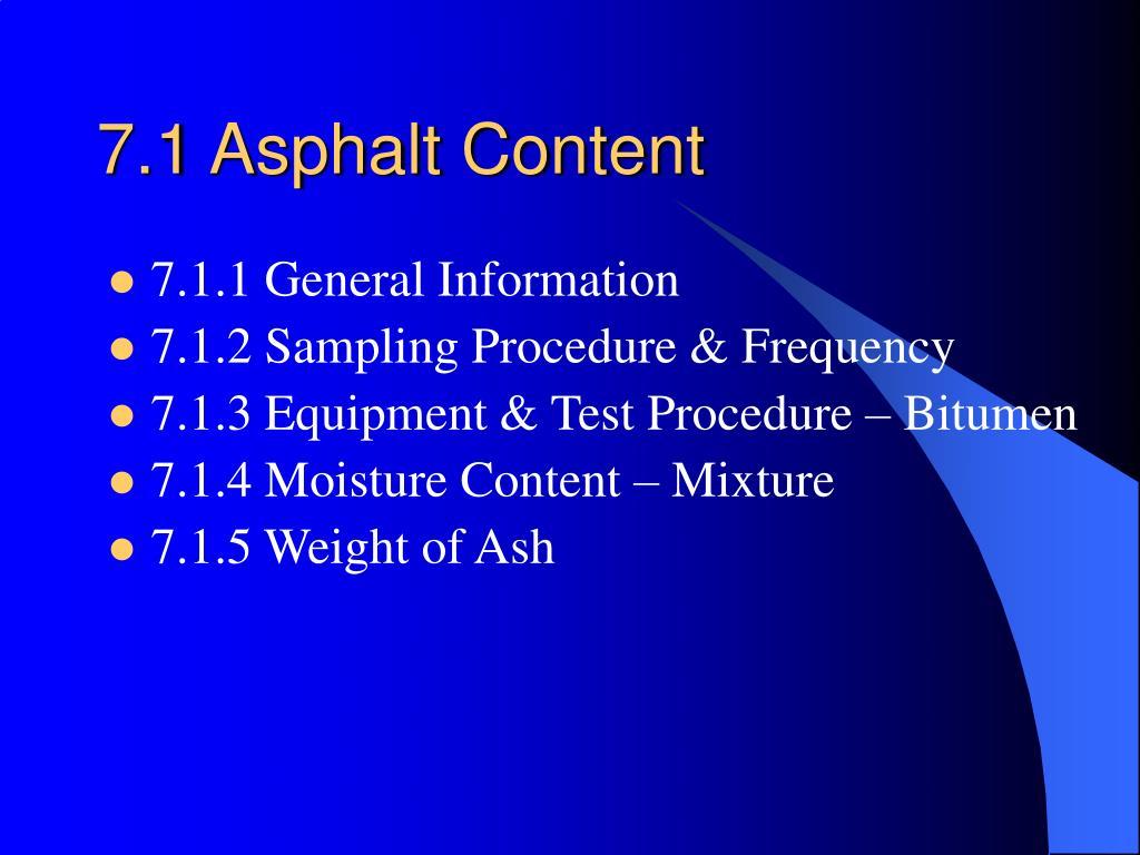 7.1 Asphalt Content