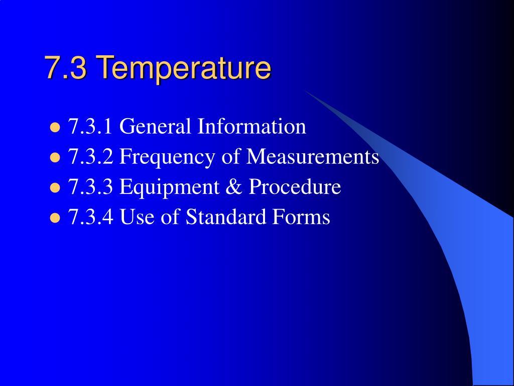 7.3 Temperature