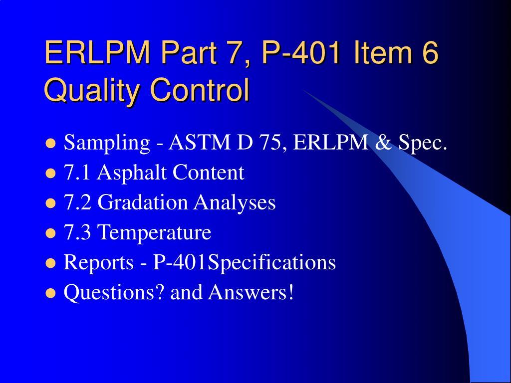 ERLPM Part 7, P-401 Item 6