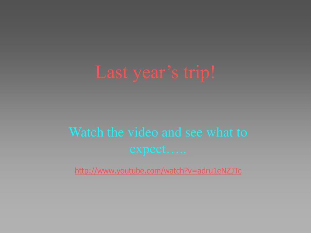 Last year's trip!