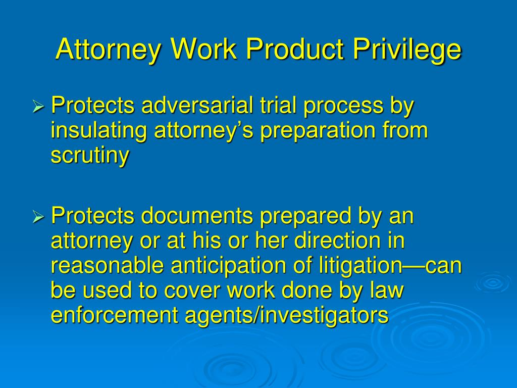 Attorney Work Product Privilege