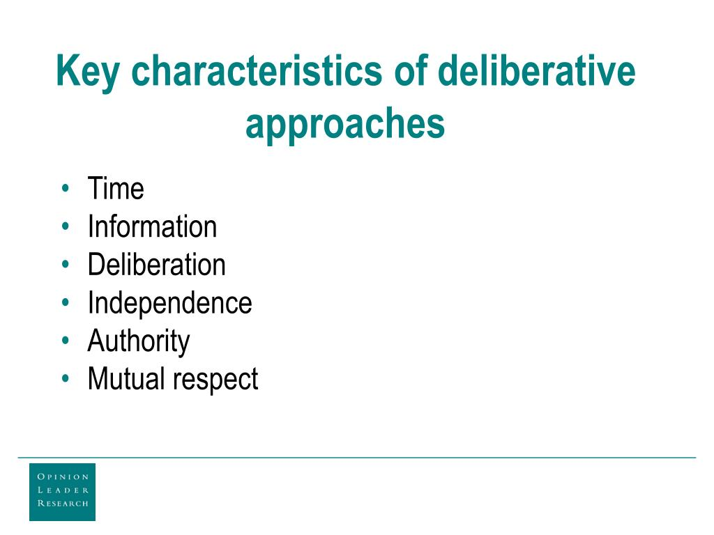 Key characteristics of deliberative approaches