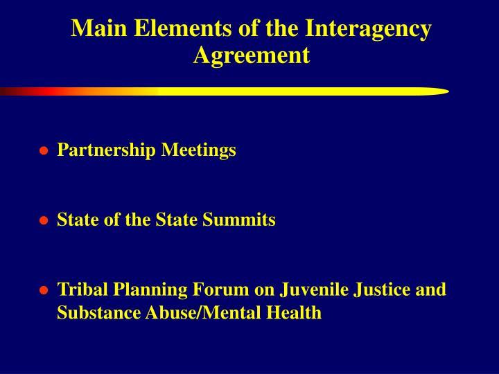 Main Elements of the Interagency Agreement